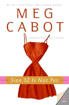 Size 12 Is Not Fat: A Heather Wells Mystery