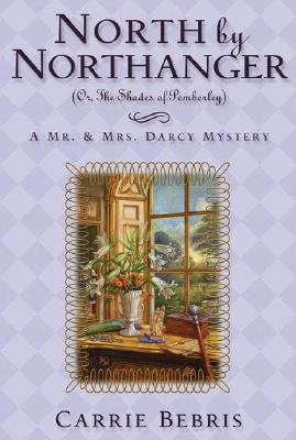 North by Northanger: Or, the Shades of Pemberley