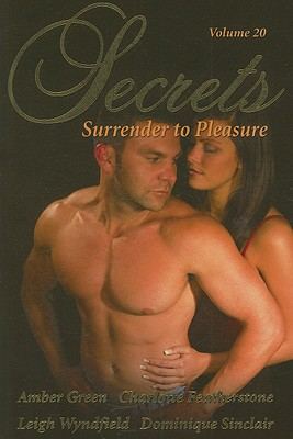 Secrets: Volume 20 Surrender to Pleasure
