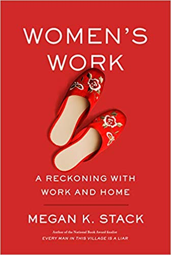 Women's Work: A Reckoning with Home and Help