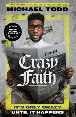 Crazy Faith: It's Only Crazy Until It Happens.