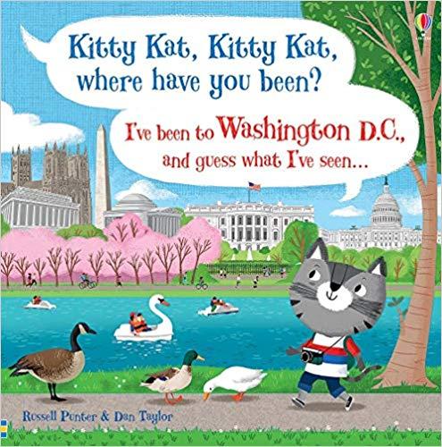 Kitty Kat, Kitty Kat, Where Have You Been?-Washington D.C.