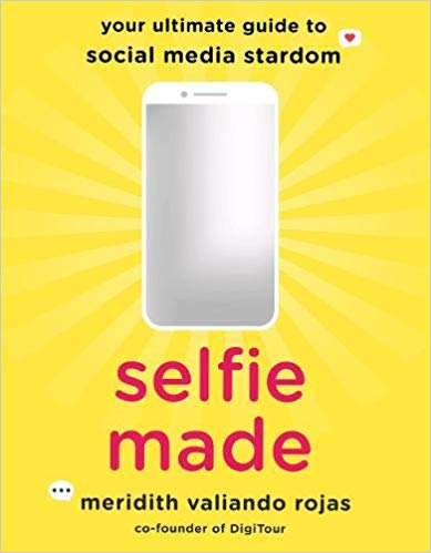 Selfie Made: The Ultimate Guide to Social Media Stardom