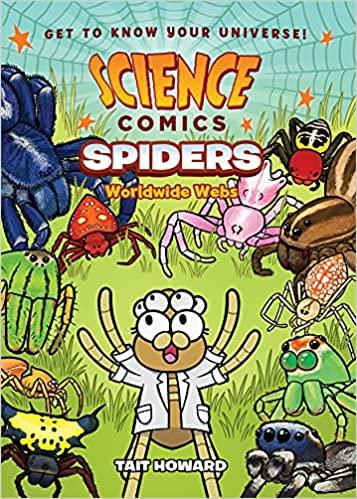 Science Comics: Spiders: Worldwide Webs