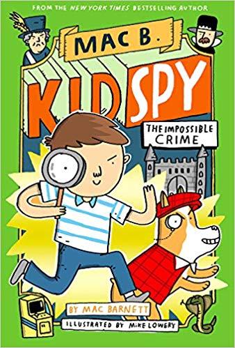 The Impossible Crime: Mac B., Kid Spy #2