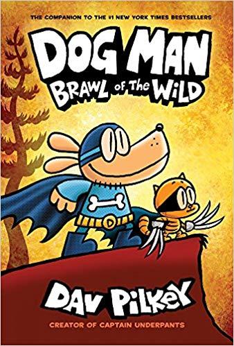 Dog Man-Brawl of the Wild: Dog Man #6