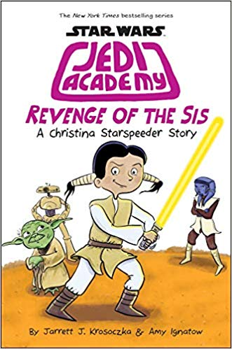 Revenge of the Sis: Star Wars: Jedi Academy #7