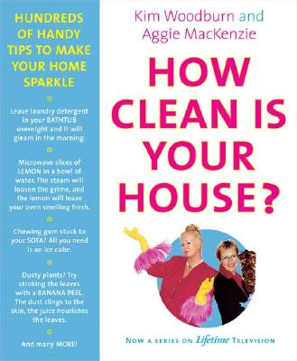 How Clean Is Your House?: Hundreds of Handy Tips to Make Your Home Sparkle